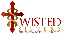 Twisted Sisters - Different by design. One in faith.